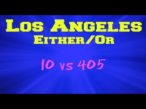 LA Either/Or: 10 vs 405