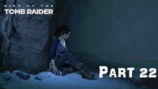 RISE OF TOMB RAIDER PART 22 WITH MAX PC SETTINGS