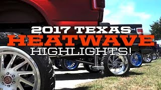 2017 Texas HEATWAVE Highlights!