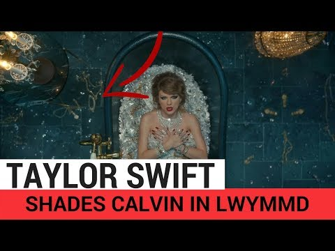Did Taylor Swift Publicly REJECT Calvin Harris In Her LWYMMD Video?