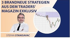 3 brandneue Strategien aus dem Traders' Magazin exklusiv für Sie umgesetzt