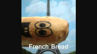 The French Bread Song