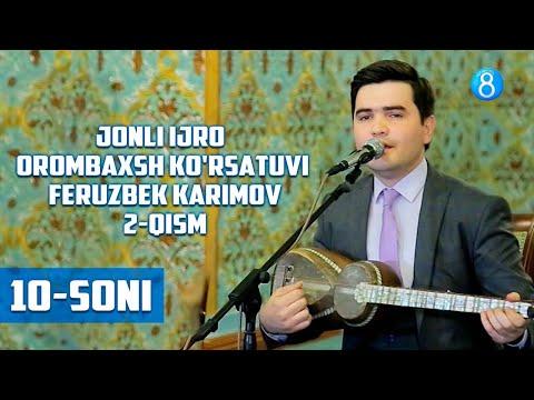 Jonli Ijro - Orombaxsh Ko'rsatuvida Feruzbek Karimov (10-soni) 2-qism