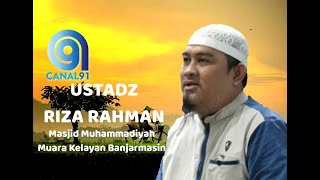 Download Ustadz Riza Rahman - Masjid Muhammadiyah Muara Kelayan Banjarmasin