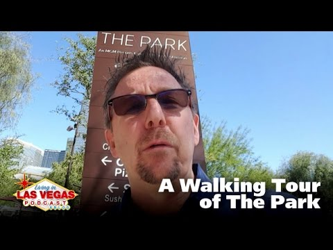 Walking Tour of The Park (MGM Resort) - LiLV #259