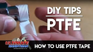 How to use PTFE tape - Ultimate Handyman DIY tips Video