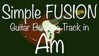 Simple Fusion Guitar Backing Track in Am