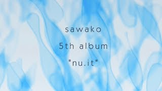 "sawako 5th album ""nu.it"" digest ver."
