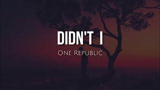 Download Lagu Didn t I - One Republic MP3
