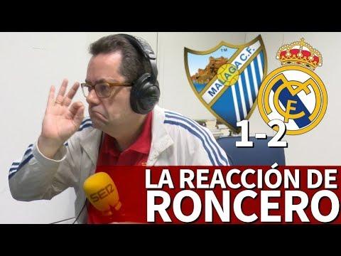Málaga 1-2 Real Madrid | Así vivió Roncero los goles de Isco y Casemiro | Diario AS
