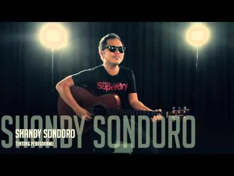 SHANDY SONDORO - TENTANG PERASAANMU