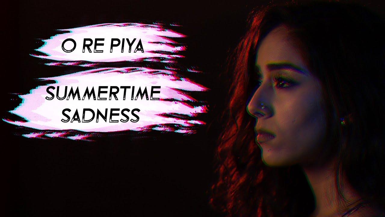 Download Ore Piya / Summertime Sadness - Mansheel Gujral   Rahat Fateh Ali Khan   Lana Del Ray   Cover