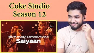 Indian Reaction on Saiyaan | Coke Studio Season 12 | Shuja Haider & Rachel Viccaji