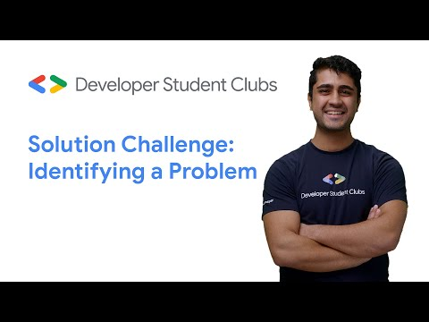 DSC Solution Challenge - How to identify a problem