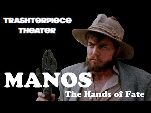 """""""Manos: The Hands Of Fate"""" (1966) - Trashterpiece Theater Episode 3"""
