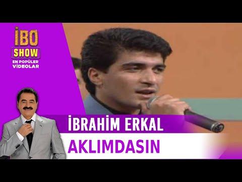 İbrahim Erkal - Aklımdasın - İbo Show