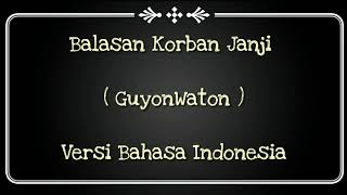Balasan Korban Janji ( GuyonWaton ) Versi Bahasa Indonesia