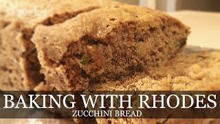 Baking With Rhodes | Zucchini Bread