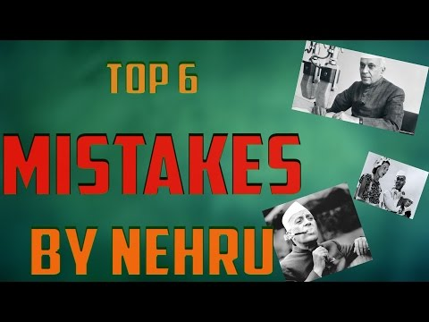 TOP 6 MISTAKES BY JAWAHARLAL NEHRU I AKSAI CHIN  | KHASMIR ISSUE  |  1962 WAR  |