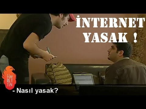 İnternet Yasak ! - Hayrettin