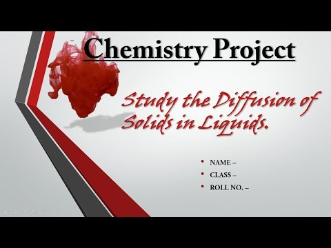 Study the diffusion of the solids in liquids. #ppt 3