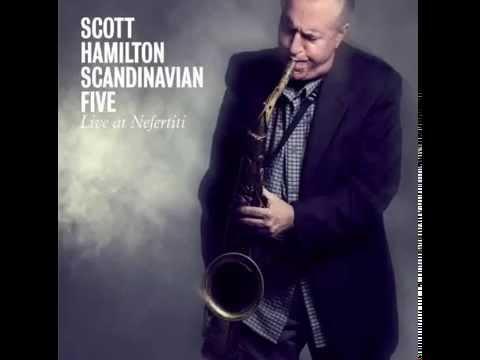 Scott Hamilton - Dear Old Stockholm .