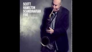 Scott Hamilton - Dear Old Stockholm