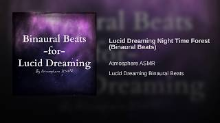 Lucid Dreaming Night Time Forest (Binaural Beats)