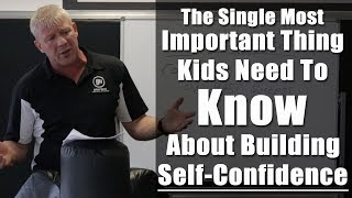 The Single Most Important Thing Kids Need To Know About Building Self-Confidence