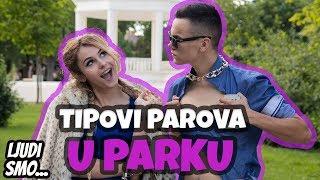 TIPOVI PAROVA U PARKU | Ljudi smo #20 | 8rasta9 & xniks2x (Live Your Dreams)