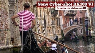 Sony Cyber-shot RX100 VI: prueba de vídeo en 4k