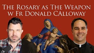 the-rosary-as-the-weapon-with-fr-donald-calloway