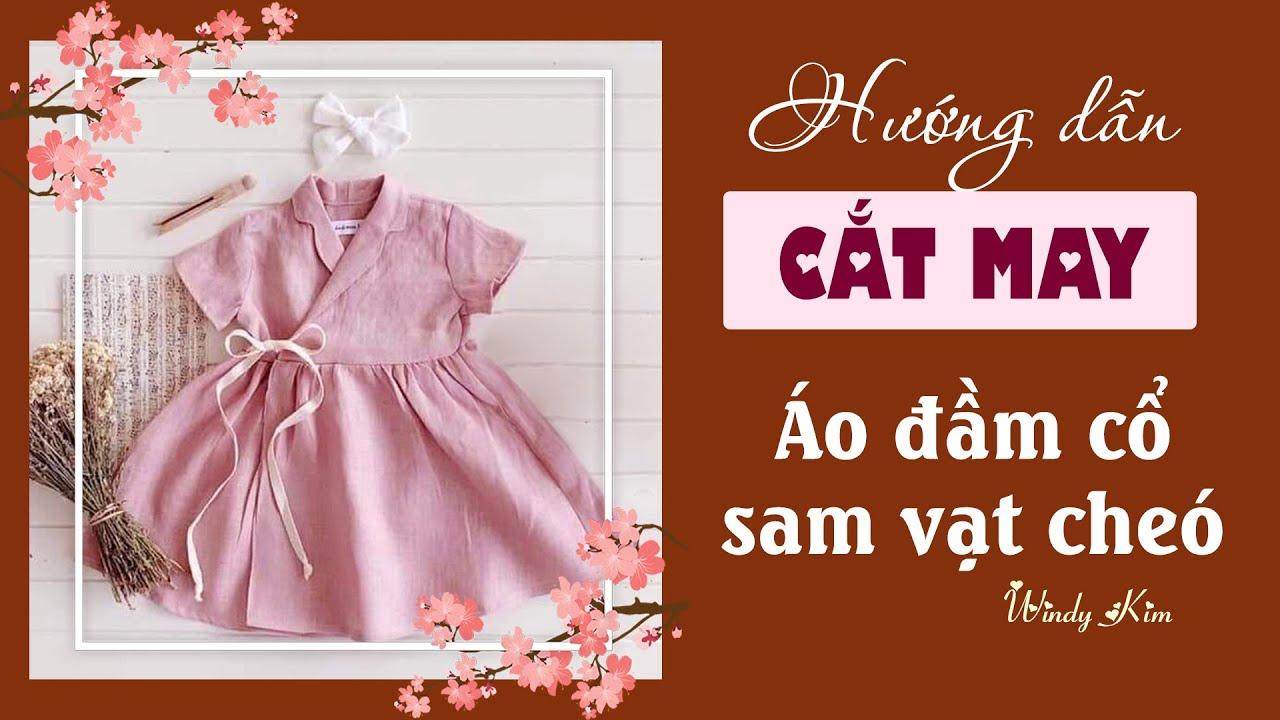 Hướng dẫn căt may áo đầm cổ sam liền vạt chéo cột nơ cho bé gái l Cách may tay áo lật
