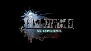 Final Fantasy XV - E3 2016 VR Trailer