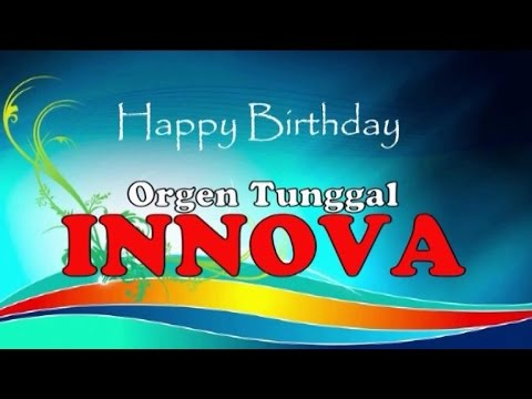 Happy Birthday Orgen Tunggal INNOVA Yang Ke 3 Tahun PART 1