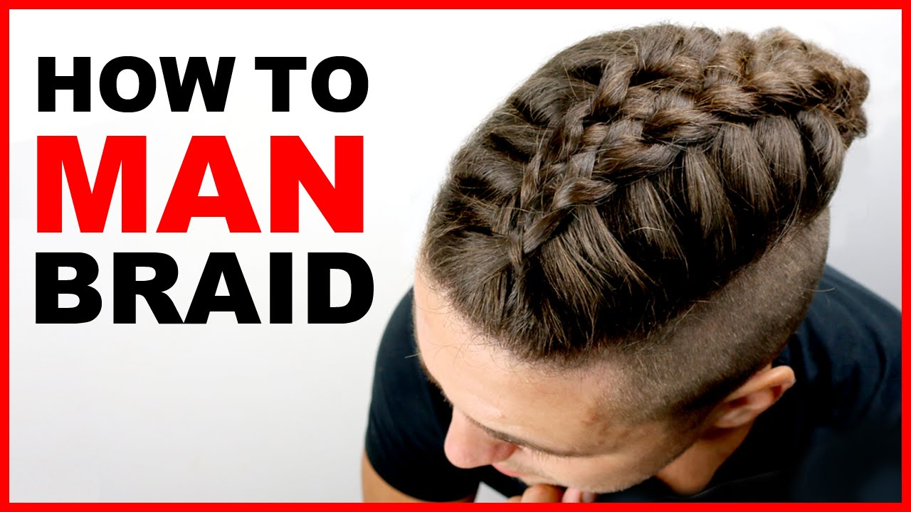 Man Braid Tutorial Men S Hair Styles 2018 Youtube