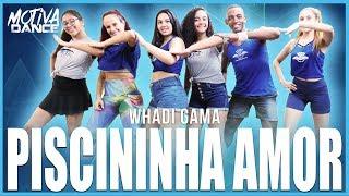 Baixar Piscininha Amor - Whadi Gama | Motiva Dance (Coreografia)