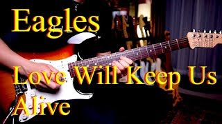 (Eagles) Love Will Keep Us Alive - Vinai T guitar cover