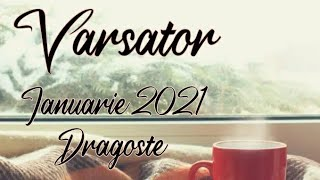 Varsator - Stabilitate isi face loc si vi se implineste dorinta | Ianuarie 2021 - Dragoste