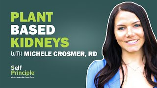 Plant Based Diet to Prevent and Reverse Kidney Disease: Interview with Michele Crosmer, RD