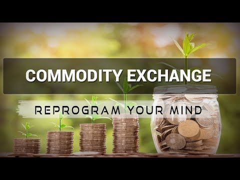 Positive Affirmations for Commodities Exchange - Law of attraction - Hypnosis - Subliminal