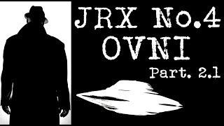 JRX 4│OVNI 2.1 ABDUCTION