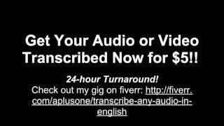 $5 Audio Video Transcription Service on Fiverr.com