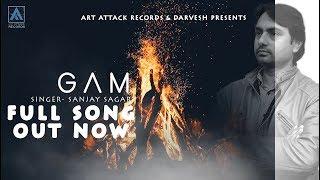 GAM | Sanjay Sagar | Full Song | Sad Song | Art Attack Records | New Song 2019