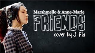 Lyrics Marshmello Anne Marie FRIENDS J. Fla cover.mp3