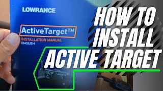 How to Install Lowŗance Active Target