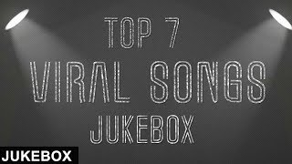 Top 7 Viral Songs | Jukebox | White Hill Music
