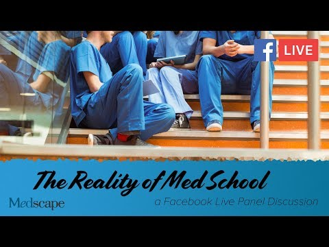 The Reality of Medical School | Medscape Live