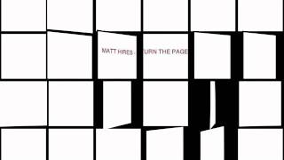 Matt Hires - Turn The Page (Original)