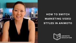 How To Switch Marketing Video Styles In Animoto